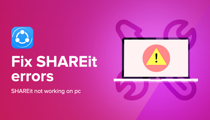 Fix SHAREit Errors (SHAREit not Working on PC)