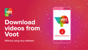 how to download videos from voot without software