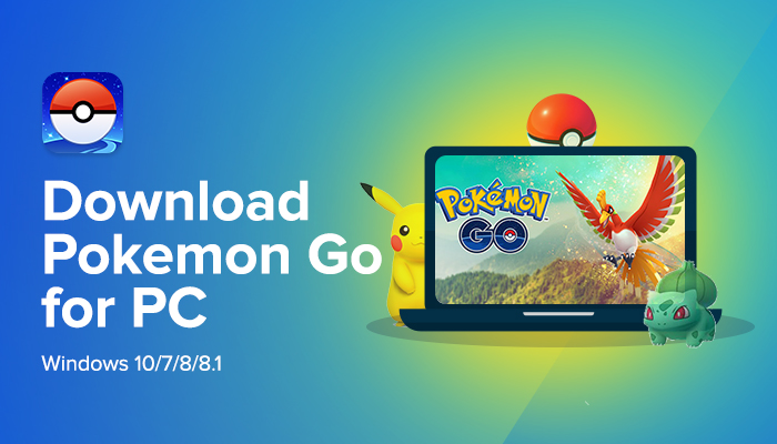 Download Pokemon Go for PC/Laptop Windows 10/7/8